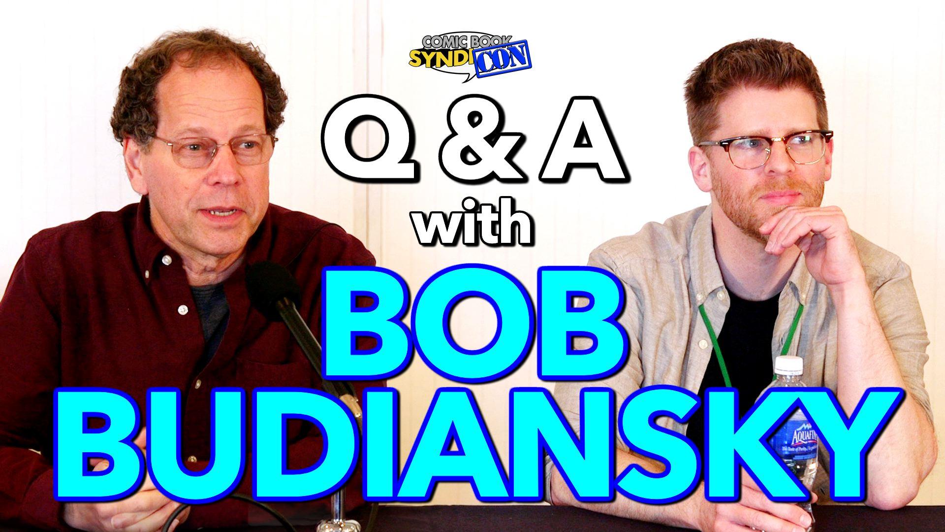 Bob Budiansky - Q&A