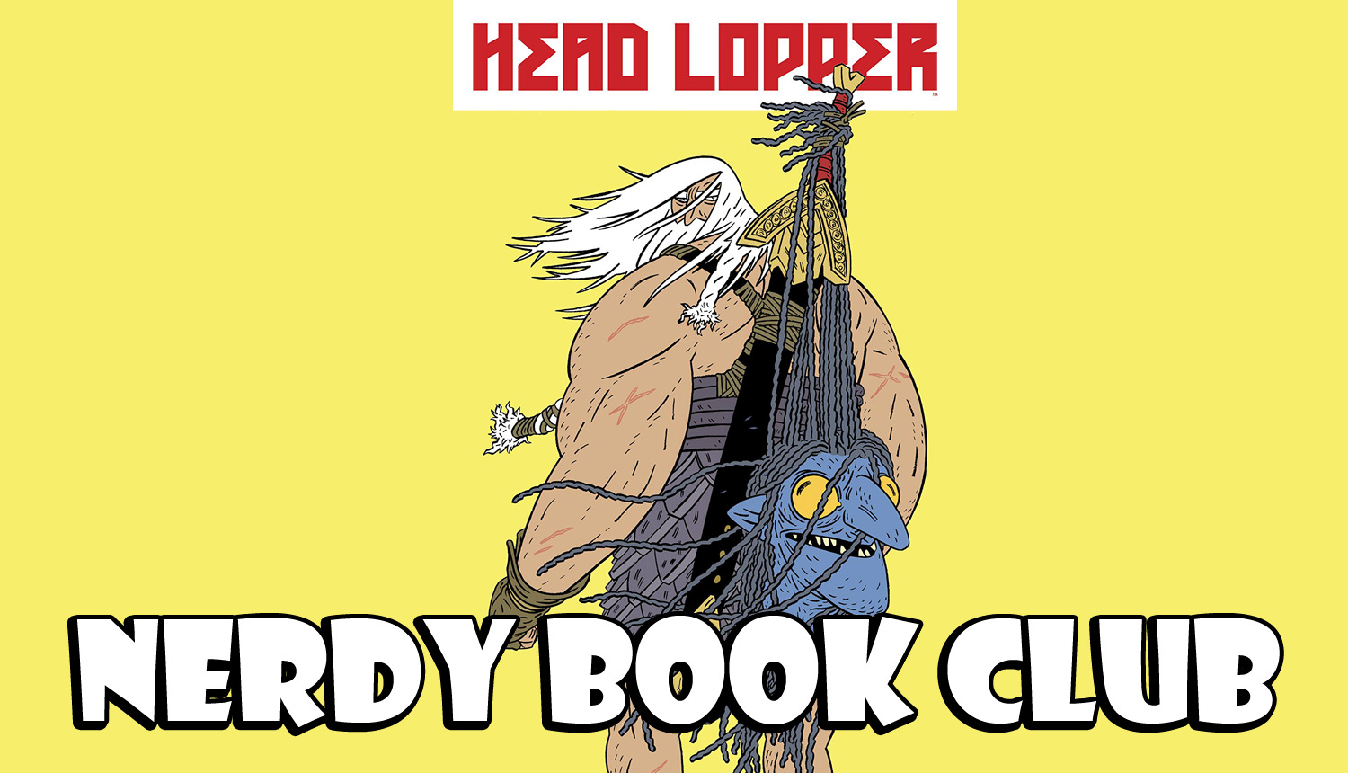 Nerdy Book Club - Head Lopper
