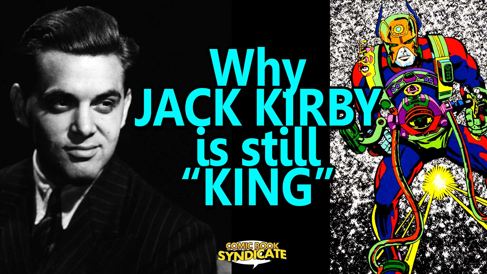 Jack Kirby - The King of Comics
